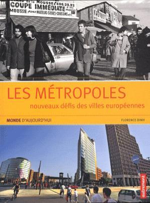 Les métropoles - Nouveaux défis des villes européennes - autrement - 9782746712867 -