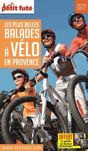 Les plus belles balades à vélo Provence 2016-2017-le petit fute-9782746999268