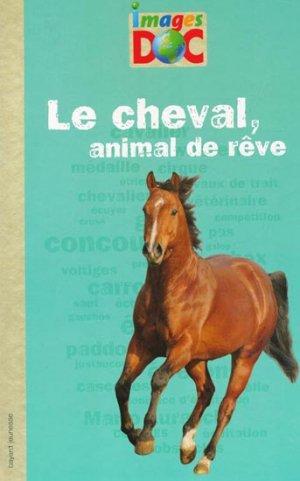 Le cheval, animal de rêve - bayard jeunesse - 9782747046831 -