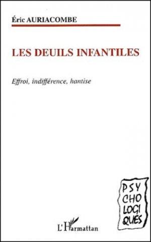 Les deuils infantiles. Effroi, indifférence, hantise - l'harmattan - 9782747503792 -