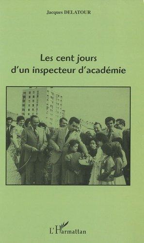 Les cents jours d'un inspecteur d'académie - l'harmattan - 9782747538725 -