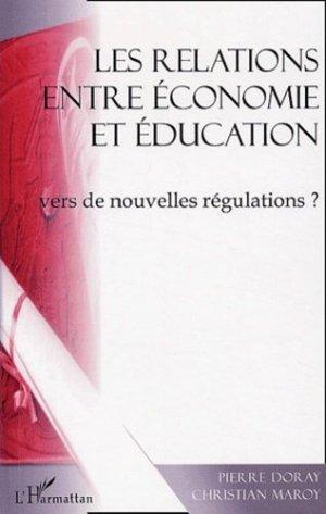 Les relations entre économie et éducation : vers de nouvelles régulations ? - l'harmattan - 9782747559898 -