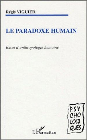 Le paradoxe humain. Essai d'anthropologie humaine - l'harmattan - 9782747572866 -