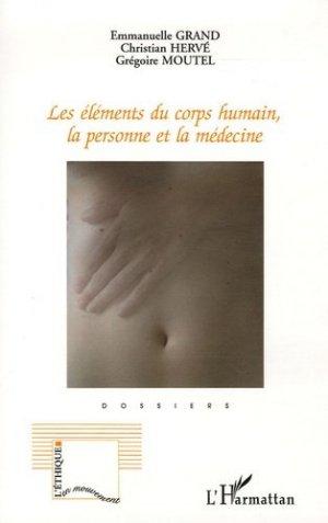 Les éléments du corps humain, la personne et la médecine - l'harmattan - 9782747591935 -