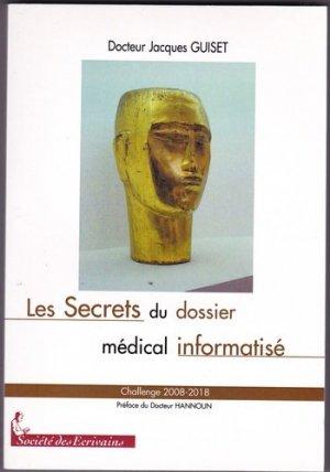 Les secrets du dossier médical informatisé - Société des Ecrivains - 9782748043426 -