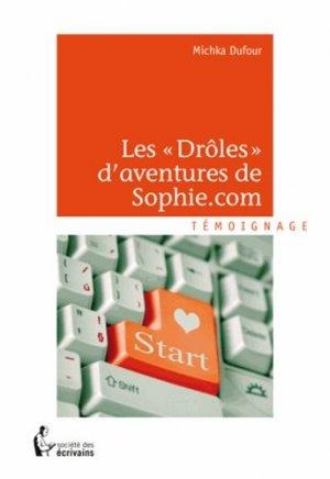 Les Drôles d'aventures de Sophie.com - societe des ecrivains - 9782748396249 -