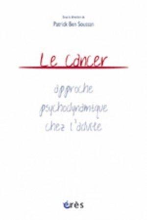Le cancer : approche psychodynamique chez l'adulte - Erès - 9782749203133 -