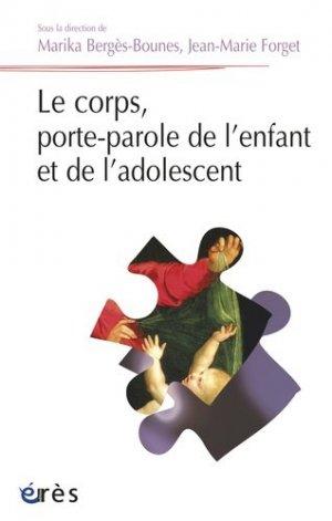 Le Corps, porte-parole de l'enfant et de l'adolescent - eres - 9782749214337 -