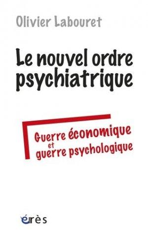 Le nouvel ordre psychiatrique - eres - 9782749224305