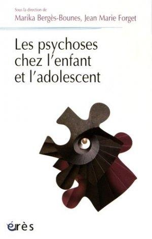 Les psychoses chez l'enfant et l'adolescent - eres - 9782749252940 -