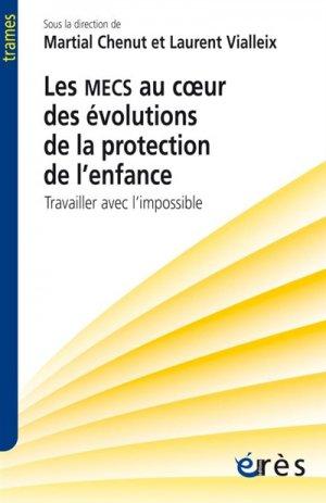 Les MECS au cour des évolutions de la protection de l'enfance - eres - 9782749257686