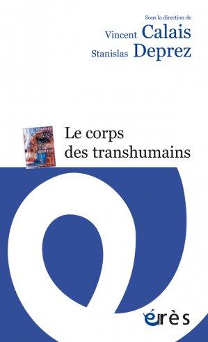 Le corps des transhumains - eres - 9782749263489 -