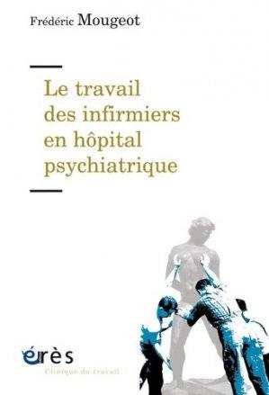 Le travail des infirmiers en hôpital psychiatrique - erès - 9782749264530 -