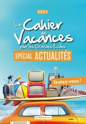 Le cahier de vacances pour les grandes écoles spécial actualités - Bréal - 9782749550527 -