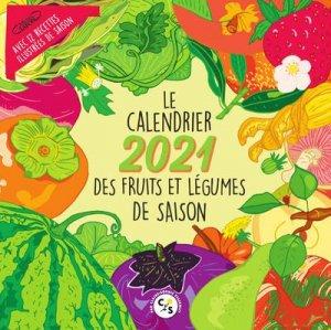 Le calendrier 2021 des fruits et légumes de saison - Michel Lafon - 9782749944135 -