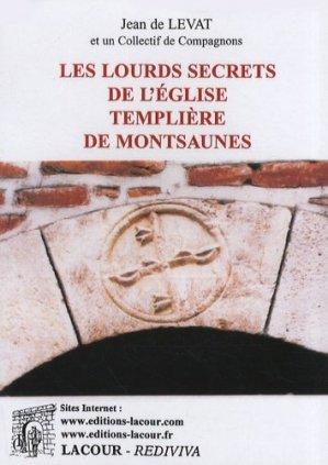 Les lourds secrets de l'église templière de Montsaunes - lacour - 9782750416300 -