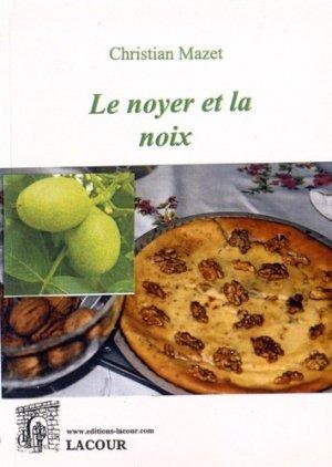 Le noyer et la noix - Editions Lacour - 9782750441371 -