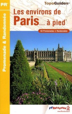 Les environs de Paris à pied - FFRandonnée - 9782751403057 -
