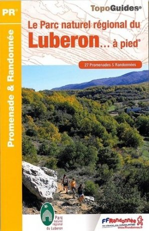 Le Parc naturel régional du Luberon... à pied - ffrp - 9782751408014 -