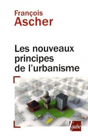 Les nouveaux principes de l'urbanisme - l'aube - 9782752605610 -