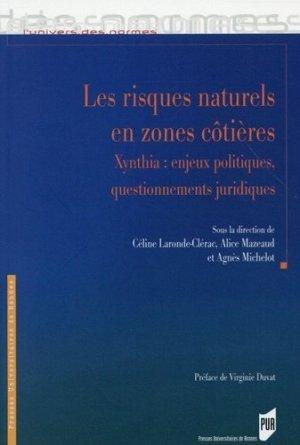 Les risques naturels en zones côtières. Xynthia : enjeux politiques, questionnements juridiques - presses universitaires de rennes - 9782753541849 -