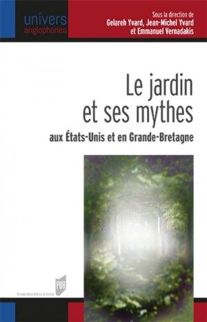 Le jardin et ses mythes aux Etats Unis et en Grande-Bretagne - presses universitaires de rennes - 9782753559011 -