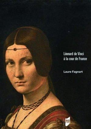 Léonard de Vinci à la cour de France - presses universitaires de rennes - 9782753577039 -