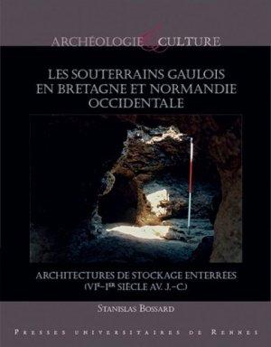 Les souterrains gaulois en Bretagne et Normandie occidentale - presses universitaires de rennes - 9782753579859 -