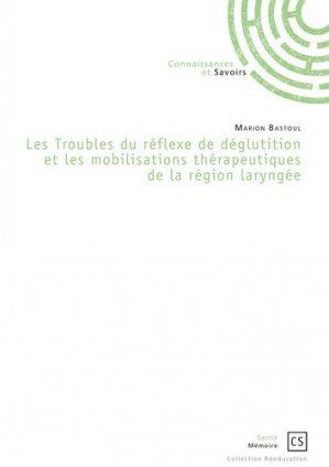Les Troubles du réflexe de déglutition et les mobilisations thérapeutiques de la région laryngée - connaissances et savoirs - 9782753904569 -