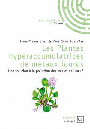 Les Plantes hyperaccumulatrices de métaux lourds - connaissances et savoirs - 9782753905900 -