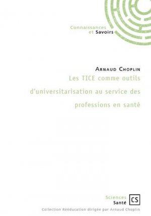 Les TICE comme outils d'universitarisation au service des professions en santé - Connaissances et Savoirs - 9782753906532 -