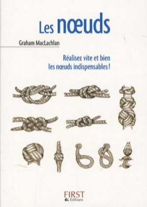 Les noeuds - Editions First - 9782754013123 -