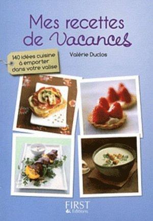 Le petit livre de mes recettes de vacances - Editions First - 9782754022460 -