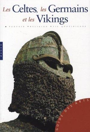 Les Celtes, les Germains et les Vikings - Hazan - 9782754102582 -