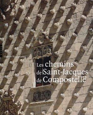 Les chemins de Saint-Jacques de Compostelle - hazan - 9782754105507 -