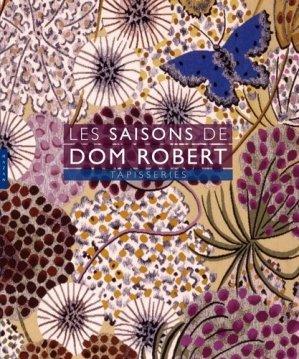 Les Saisons de Dom Robert. Tapisseries (édit 2018) - hazan - 9782754110556 -