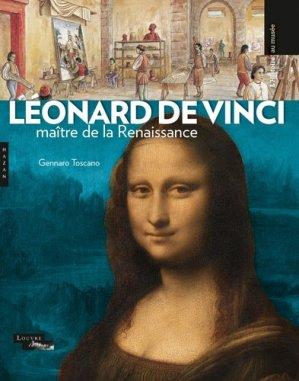Léonard de Vinci, maître de la Renaissance. - hazan - 9782754110778 -