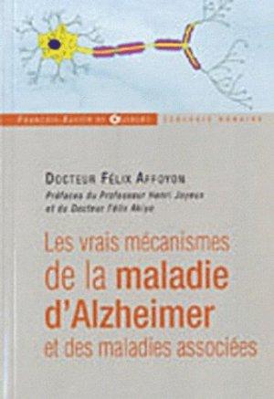 Les vrais mécanismes de la maladie d'Alzheimer et des maladies associées - francois-xavier de guibert - 9782755403572 -