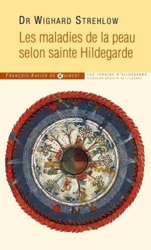Les maladies de la peau selon sainte Hildegarde - francois-xavier de guibert - 9782755403664 -