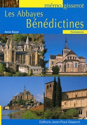 Les abbayes bénédictines - gisserot - 9782755801989 -