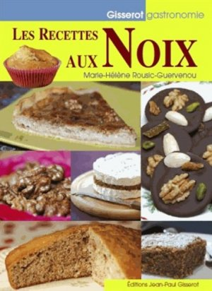 Les recettes aux noix - gisserot - 9782755807622 -