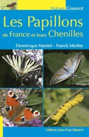 Les papillons de France et leurs chenilles - jean-paul gisserot - 9782755807707 -
