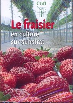 Le fraisier en culture sur substrat - ctifl - 9782756202105 -