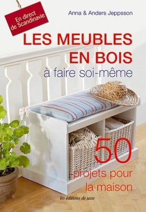 Les meubles en bois à faire soi-même - de saxe  - 9782756510217 -