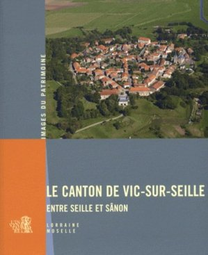 Le Canton de Vic-sur-Seille - somogy  - 9782757204429 -