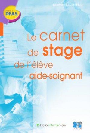 Le carnet de stage de l'élève aide-soignant - lamarre - 9782757303184 -