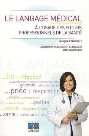 Le langage médical à l'usage des futurs professionnels de la santé - lamarre - 9782757303788 -
