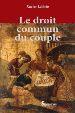 Le droit commun du couple. 2e édition - Presses Universitaires du Septentrion - 9782757403372 -