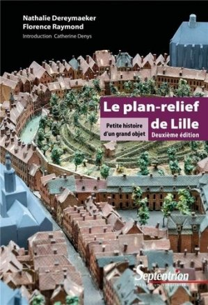 Le plan-relief de Lille - presses universitaires du septentrion - 9782757428627 -