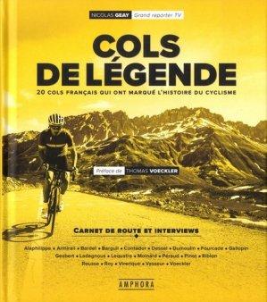 Les cols de légende - 20 cols français qui ont marqué le cyclisme - amphora - 9782757603437 -